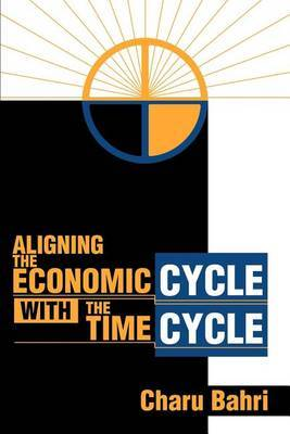 Aligning the Economic Cycle with the Time Cycle by Charu Bahri image