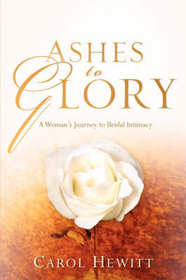 Ashes to Glory by Carol, Hewitt image