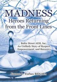 Madness by Ma Joanne L Forbes Bsn