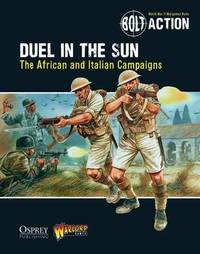 Bolt Action: Duel in the Sun: The African and Italian Campaigns by Warlord Games