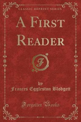 A First Reader (Classic Reprint) by Frances Eggleston Blodgett