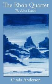 The Ebon Dawn by Cinda Anderson