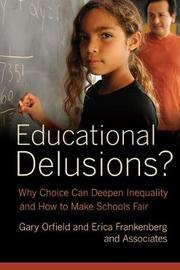 Educational Delusions? by Gary Orfield