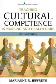 Teaching Cultural Competence in Nursing and Health Care by Marianne R Jeffreys image