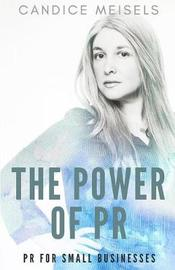The Power of PR by Candice Meisels
