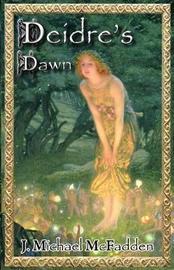Deidre's Dawn by John Michael McFadden