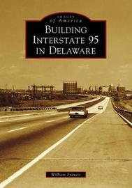 Building Interstate 95 in Delaware by William Francis image