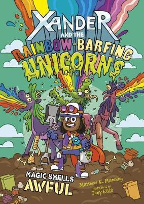 Magic Smells Awful (Xander and the Rainbow-Barfing Unicorns) by Matthew K Manning