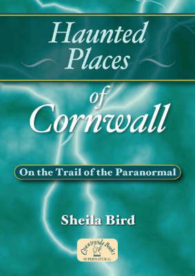Haunted Places of Cornwall by Sheila Bird image