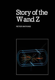 Story of the W and Z by Peter Watkins