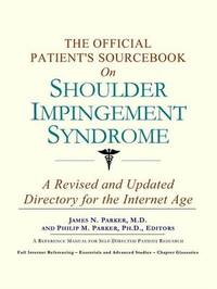 The Official Patient's Sourcebook on Shoulder Impingement Syndrome image