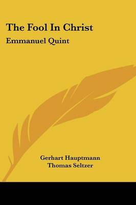 The Fool in Christ: Emmanuel Quint by Gerhart Hauptmann image