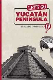 Let's Go Yucatan Peninsula: The Student Travel Guide by Harvard Student Agencies, Inc. image