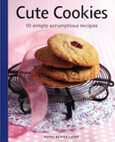 Cute Cookies: 50 Simply Scrumptious Recipes