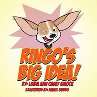 Ringo's Big Idea! by Linda Ann Casey Smock