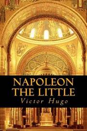 Napoleon the Little by Victor Hugo image