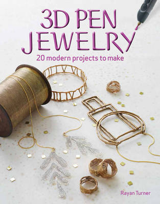 3D Pen Jewelry by Rayan Turner