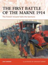 The First Battle of the Marne 1914 by Ian Sumner