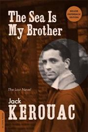 The Sea Is My Brother (Expanded Critical Edition) by Jack Kerouac