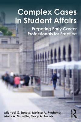 Complex Cases in Student Affairs by Michael G. Ignelzi