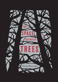 Space Between Trees by Katie Williams