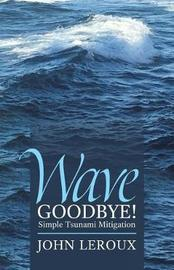 Wave Goodbye! by John Leroux image
