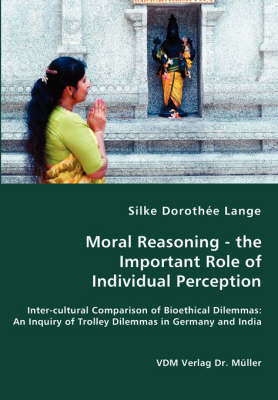 Moral Reasoning - The Important Role of Individual Perception by Silke Dorothee Lange