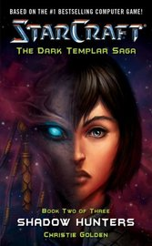 Starcraft: Dark Templar--Shadow Hunters: Bk. 2 by Christie Golden image