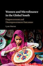 Women and Microfinance in the Global South by Lynn Horton