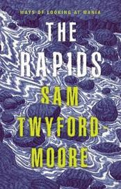 The Rapids by Sam Twyford-Moore
