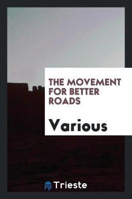 The Movement for Better Roads by Various ~ image