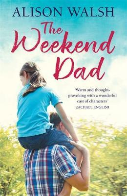 The Weekend Dad by Alison Walsh image