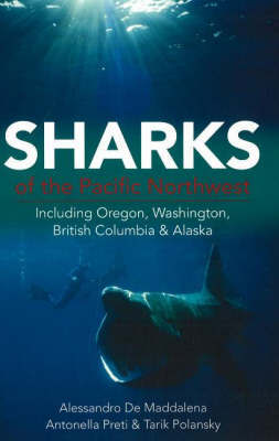 Sharks of the Pacific Northwest by Alessandro De Maddalena
