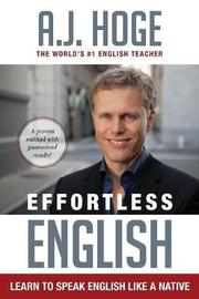 Effortless English by A J Hoge