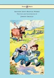 Raggedy Ann's Magical Wishes - Written and Illustrated by Johnny Gruelle by Johnny Gruelle