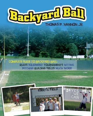 Backyard Ball by Thomas P Hannon Jr