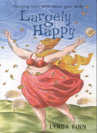 Largely Happy: Changing Your Mind about Your Body by Lynda Finn image