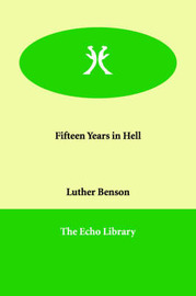 Fifteen Years in Hell by Luther Benson image