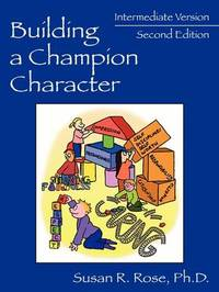 Building a Champion Character - A Practical Guidance Program by Susan , R. Rose M.Ed. image