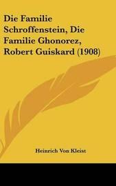 Die Familie Schroffenstein, Die Familie Ghonorez, Robert Guiskard (1908) by Heinrich Von Kleist
