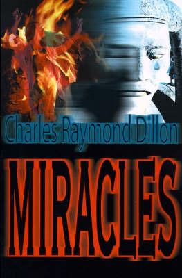 Miracles by Charles , Raymond Dillon