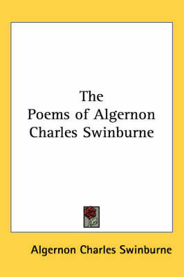 The Poems of Algernon Charles Swinburne by Algernon Charles Swinburne