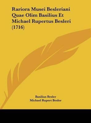 Rariora Musei Besleriani Quae Olim Basilius Et Michael Rupertus Besleri (1716) by Basilius Besler