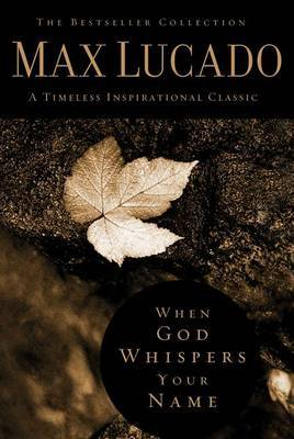When God Whispers Your Name by Max Lucado image