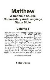 Matthew:A Rabbinic Source Commentary and Language Bible by Al Garza PhD