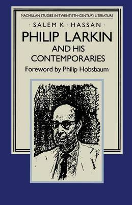 Philip Larkin and his Contemporaries by Philip Hobsbaum