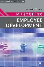 Mastering Employee Development by Richard Pettinger