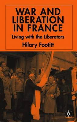 War and Liberation in France by Hilary Footitt