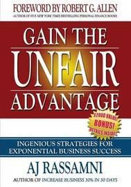 Gain the Unfair Advantage by Aj Rassamni