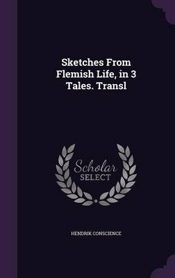Sketches from Flemish Life, in 3 Tales. Transl by Hendrik Conscience image